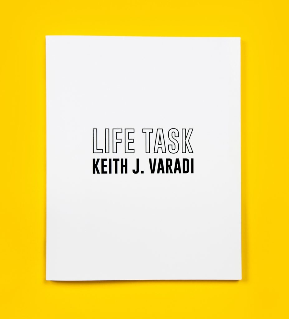 Keith J. Varadi, LIFE TASK (2016). Published by Maga Books, Los Angeles.
