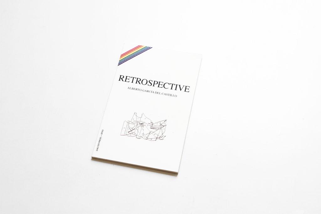 Alberto García del Castillo, Retrospective (2014). Published by Shelter Press, Rennes.
